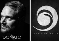 """the eyes inside"" & ""Donato"" im Interview"